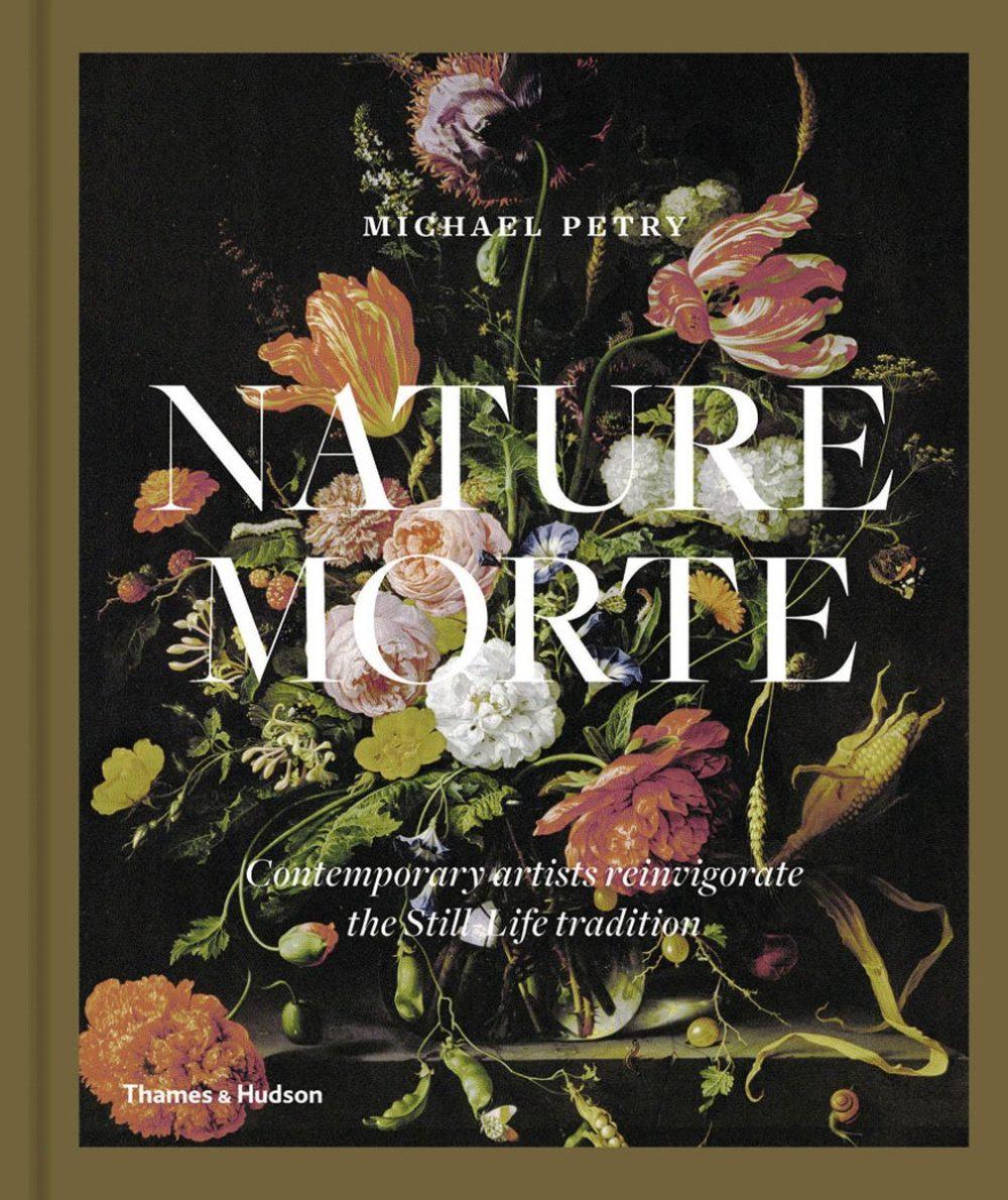 Nature Morte: Contemporary artists reinvigorate the Still-Life tradition